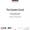 """The Greater Good – solo-show Mihail Coşuleţu"""