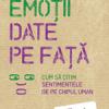 """""""Emoţii date pe faţă"""" de Paul Ekman, un ghid al universului interior"""