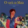 """""""O vară cu Maia"""" de Mioara Apolzan"""