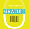 """""""Gratuit. Viitorul unui preţ revoluţionar"""" de Chris Anderson"""