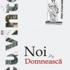 """Repere pe drumul devenirii unei generaţii: """"Cuvinte noi pe Domnească"""",  Centrul Cultural Dunărea de Jos"""