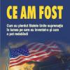 """""""Ce am fost: cum au pierdut Statele Unite supremaţia în lumea pe care au inventat‑o şi cum o pot redobîndi"""", în traducere la Polirom"""