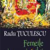 """""""Femeile insomniacului"""" de Radu Tuculescu, Premiul pentru Proză al revistei Mişcarea Literară"""