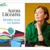 """""""Rendez-vous cu lumea"""", în cadrul seriei de autor """"Aurora Liiceanu"""""""