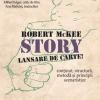 """""""Story – conţinut, structură, metodă şi principii scenaristice"""" de Robert McKee"""