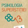 """""""Psihologia superstiţiei"""" de Stuart A. Vyse"""