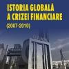 """Istoria globală a crizei mondiale (2007-2010)""de Johan A. Lybeck"