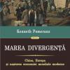 """""""Marea divergenţă. China, Europa şi naşterea economiei mondiale moderne"""" de Kenneth Pomeranz"""