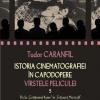 """Volumul V al seriei """"Istoriei cinematografiei în capodopere. Vârstele peliculei"""", de Tudor Caranfil, lansat la cea de-a VIII-a ediţie a B-EST IFF"""