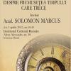 """Acad. Solomon Marcus dezbate """"Despre Frumuseţea timpului care trece"""", la ICR"""
