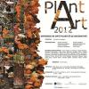 """Expoziţia de artă plastică şi decorativă """"PLANT ART 2012"""", la Centrul de Educaţie Ecologică al Grădinii Botanice"""