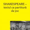 """""""Shakespeare-textul ca partitură de joc"""" de Ana Maria Narti"""