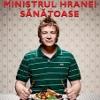 """""""Jamie, ministrul hranei sănătoase"""" de Jamie Oliver"""