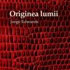 """""""Originea lumii"""" de Jorge Edwards, lansată în România"""
