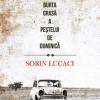 """Sorin Lucaci lansează """"În burta grasă a peștelui de duminică"""""""