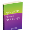 """""""Devino ceea ce eşti"""" de Watts Alan"""