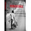 """Pervertirea"" de Cristina Nemerovschi"