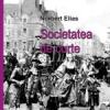 """""""Despre mecanismele puterii: Societatea de curte"""" de Norbert Elias"""
