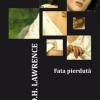 """""""Fata pierdută"""" de D. H. Lawrence"""