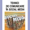 """""""Tehnici de comunicare în Social Media"""" de Horea Mihai Badau"""