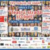 """Festivalul de vară """"TEATRU, STRADĂ ȘI COPIL"""", ediţia a II-a"""