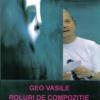 """""""Roluri de compoziție"""" de Geo Vasile"""