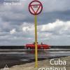"""""""Cuba continuă"""",  deCosmin Bumbuţ şiElena Stancu, lansat la Bookfest 2012"""