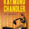 "Raymond Chandler – ""Voi aștepta"""