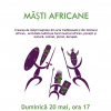 """""""Măști africane"""" la Timișoara"""