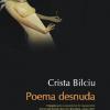 """Volumul de poezie """"Poema desnuda"""", de Crista Bilciu, lansat la Sibiu"""