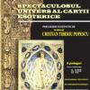"""""""Spectaculosul univers al cărţii esoterice"""", prelegeri prezentate de Cristian Tiberiu Popescu la Muzeul Naţional al Hărţilor şi Cărţii Vechi"""