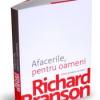 """""""Afacerile, pentru oameni"""", de Richard Branson"""