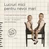 """Expoziţia """"Muzeul Copilăriei-Lucruri mici pentru nevoi mari"""", la Muzeul Naţional al Ţăranului Român"""