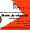 """Expoziţia """"Bizanţul şi arta legăturii"""" la MNLR"""