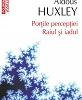 """Traducere în premieră: """"Porţile percepţiei. Raiul şi iadul"""" de Aldous Huxley"""