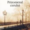 """""""Prizonierul cerului"""", de Carlos Ruiz Zafón"""