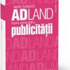 """""""ADLAND. Istoria universală a publicităţii"""", de Mark Tungate"""