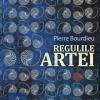 """""""Regulile artei"""" de Pierre Bourdieu"""