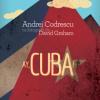 """""""Ay, Cuba! O călătorie socio-erotică"""" de Andrei Codrescu"""