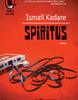 """Spiritus"" de Ismail Kadare"