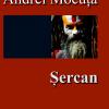 """""""Şercan"""" de Andrei Mocuţa"""