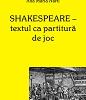 """""""Shakespeare – textul ca partitură de joc"""" de Ana Maria Narti"""