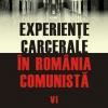 """""""Experienţe carcerale în România comunistă. Volumul al VI-lea"""", coordonator Cosmin Budeancă"""