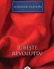 """""""Iubeşte revoluţia!"""" de Aleksandr Soljeniţîn"""
