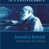 """""""Jurnalul fericirii: Manuscrisul de la Rohia"""", de N. Steinhardt, într-o variantă inedită"""