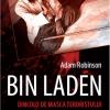 """""""Bin Laden dincolo de masca teroristului"""" de Adam Robinson"""