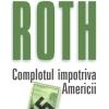 """""""Complotul împotriva Americii"""" de Philip Roth"""