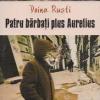 """Romanul """"Patru bărbaţi plus Aurelius"""", de Doina Ruşti, va fi tradus în Italia"""