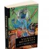 """""""Vijnana Bhairava – O sută douăsprezece metode de unire cu Divinul"""""""