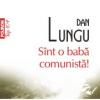 """Luminiţa Gheorghiu, Marian Râlea şi Ana Ularu joacă în """"Sînt o babă comunistă!"""", după Dan Lungu"""